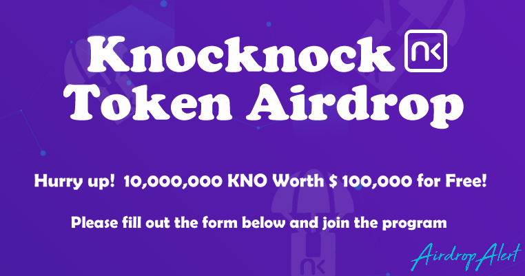 Knocknock Network Airdrop - Claim free 1,000 KNO tokens (~$ 10) with