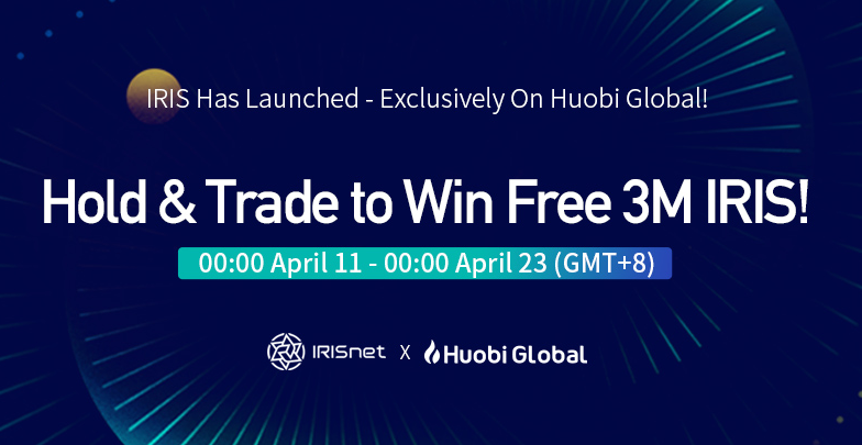 Huobi global starts another Airdrop & trading competition with IRISnet. EOS holders have to read this.