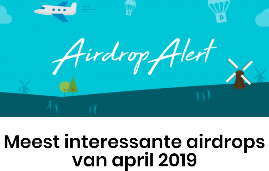 5 Airdrops of April 2019 you should not miss! By our Dutch partner Cryptobenelux