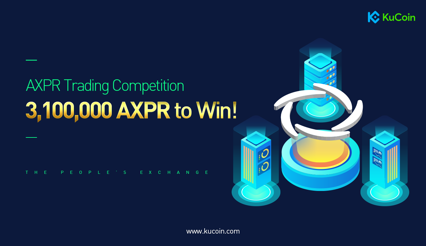 AXPR Trading Competition on KuCoin with 3,100,000 AXPR to win.