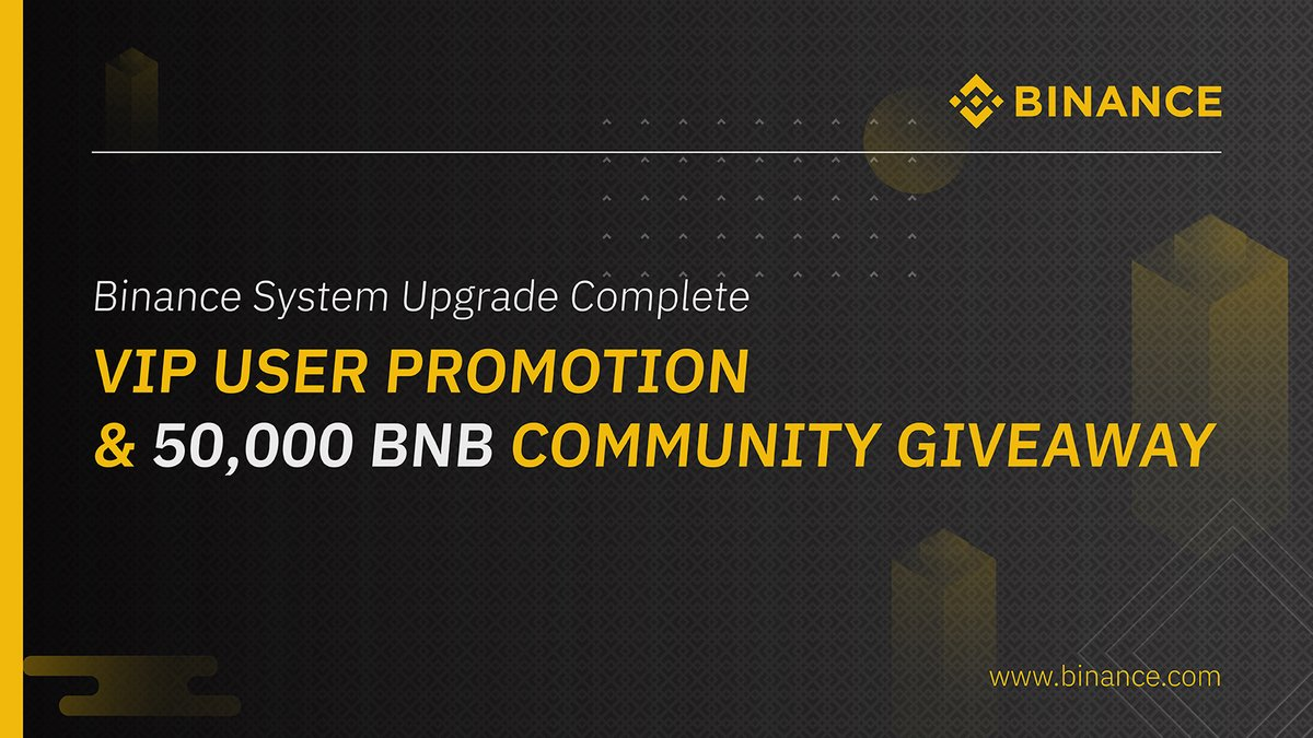 Binance System Upgrade Complete - 50,000 BNB Community Giveaway