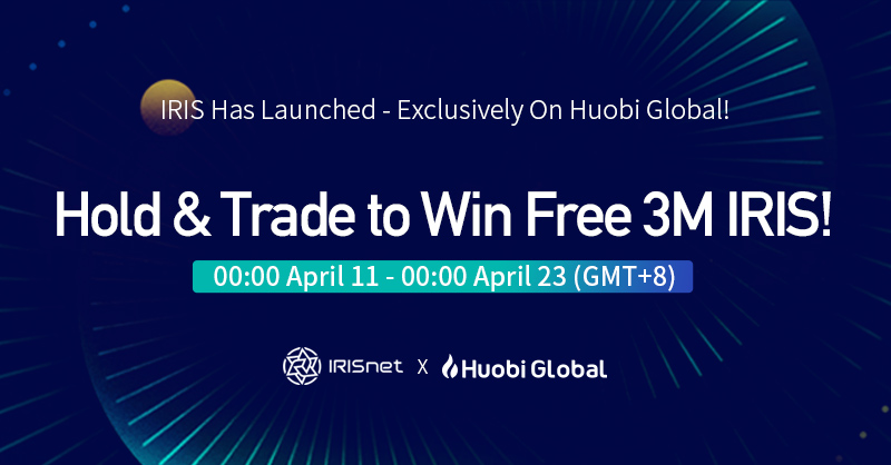 IRIS Launched on Huobi - Hold & Trade To Win Part Of 3M IRIS