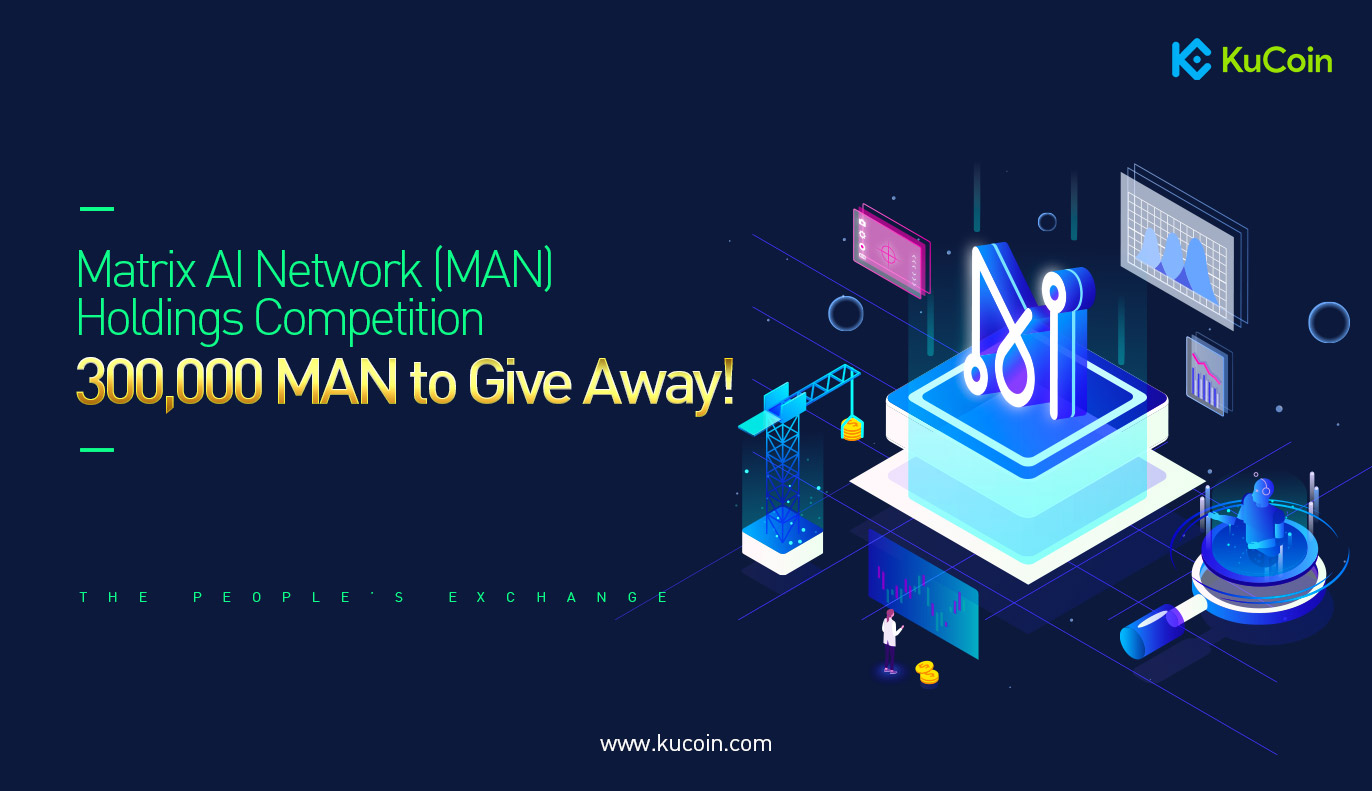 Matrix AI Network Holders Airdrop on KuCoin - 300,000 MAN to GiveAway